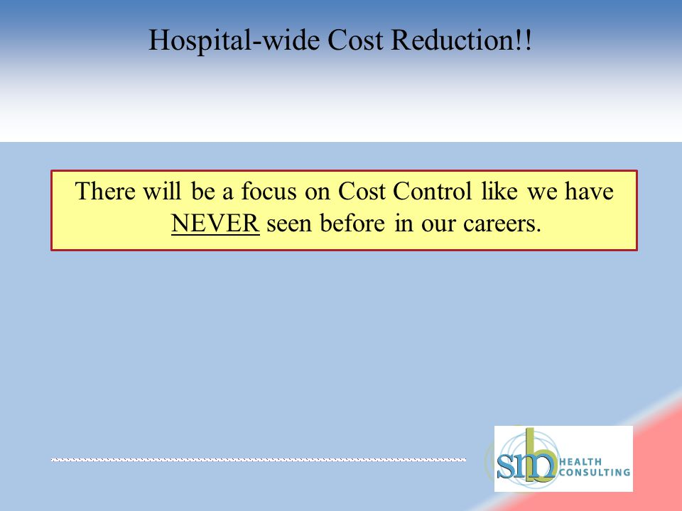 Hospital-wide Cost Reduction!.