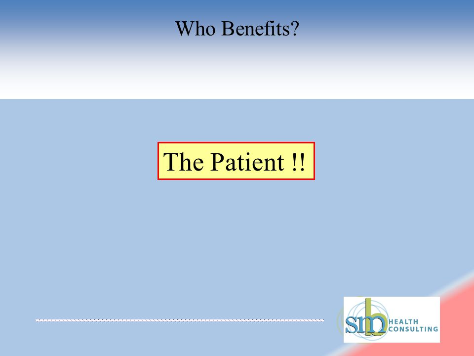 Who Benefits The Patient !!