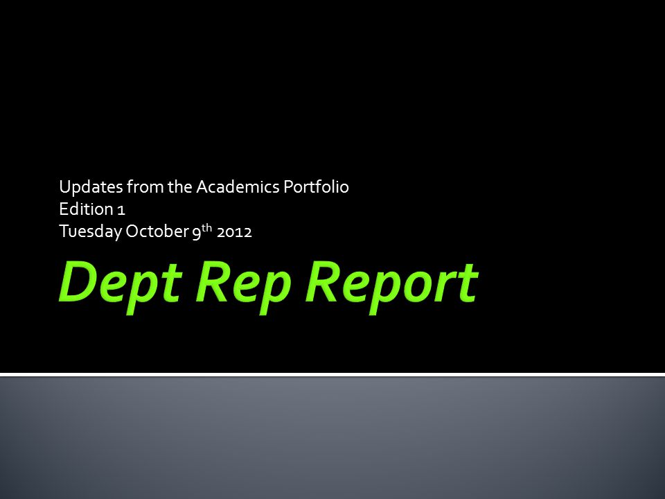 Updates from the Academics Portfolio Edition 1 Tuesday October 9 th 2012