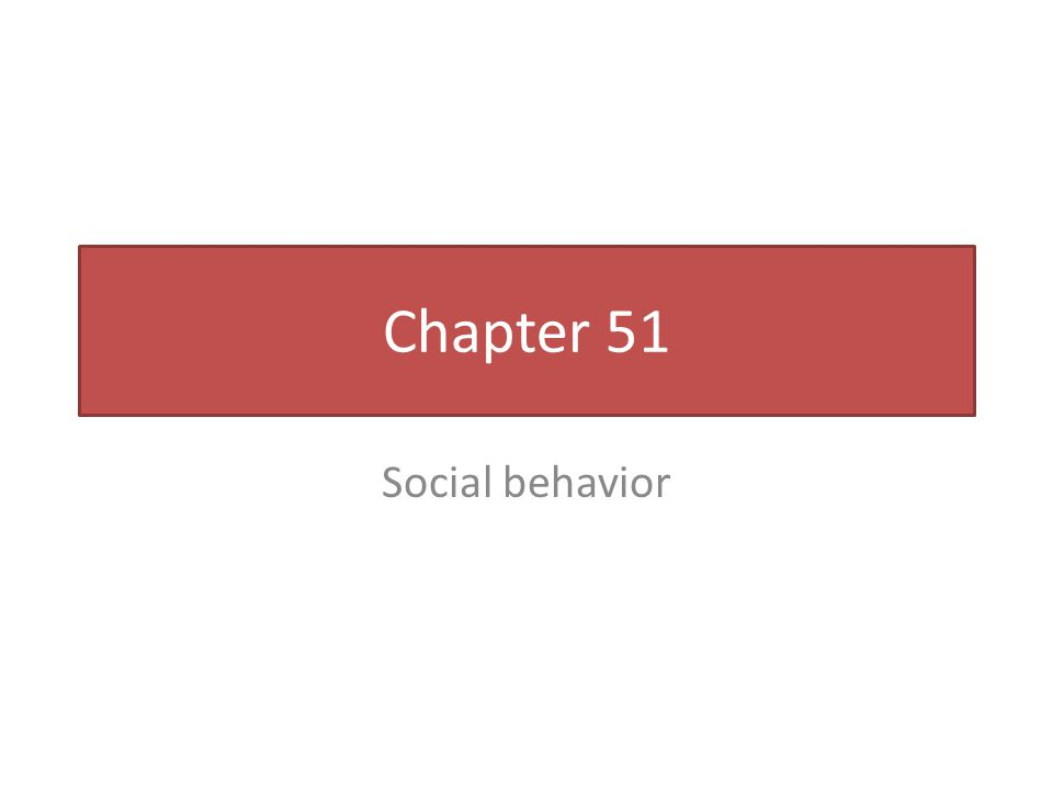 Chapter 51 Social behavior