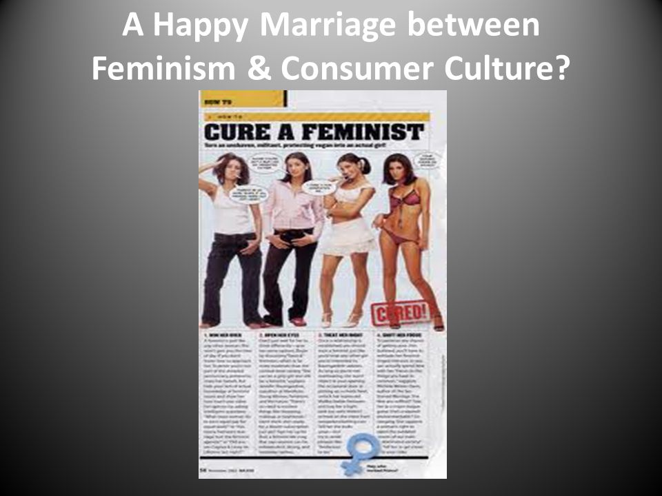 A Happy Marriage between Feminism & Consumer Culture