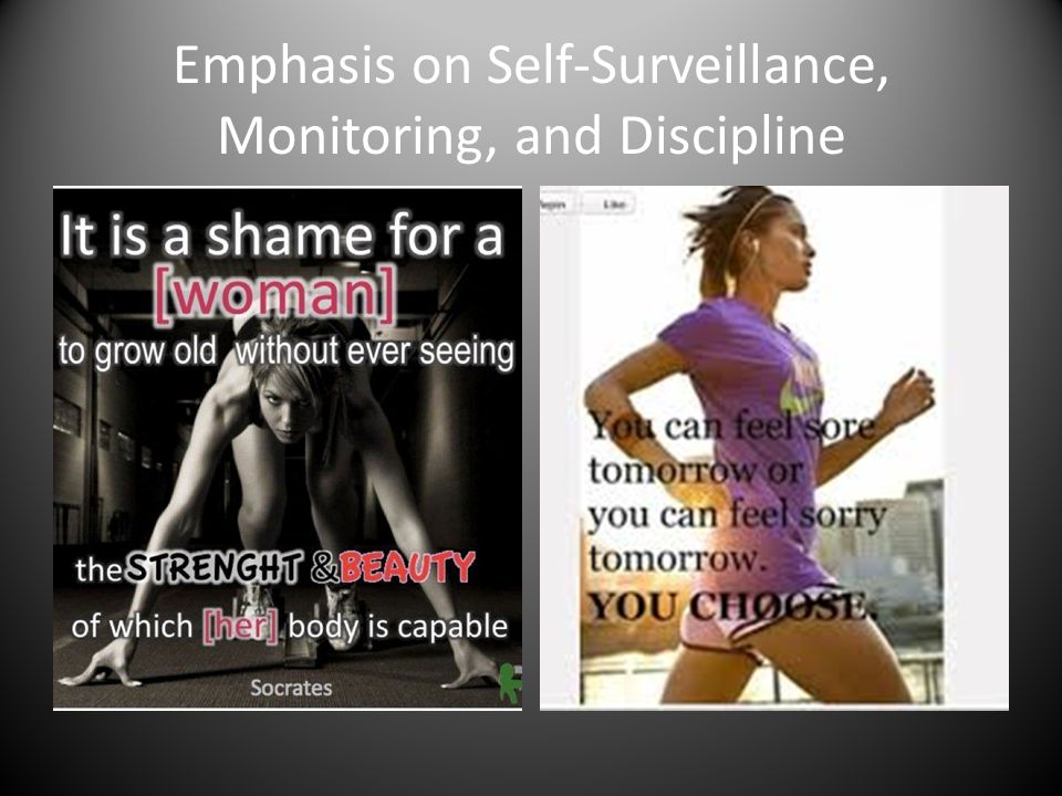 Emphasis on Self-Surveillance, Monitoring, and Discipline