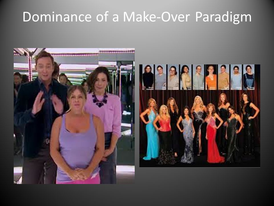 Dominance of a Make-Over Paradigm