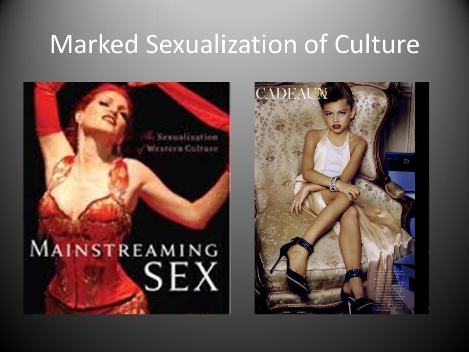 Marked Sexualization of Culture