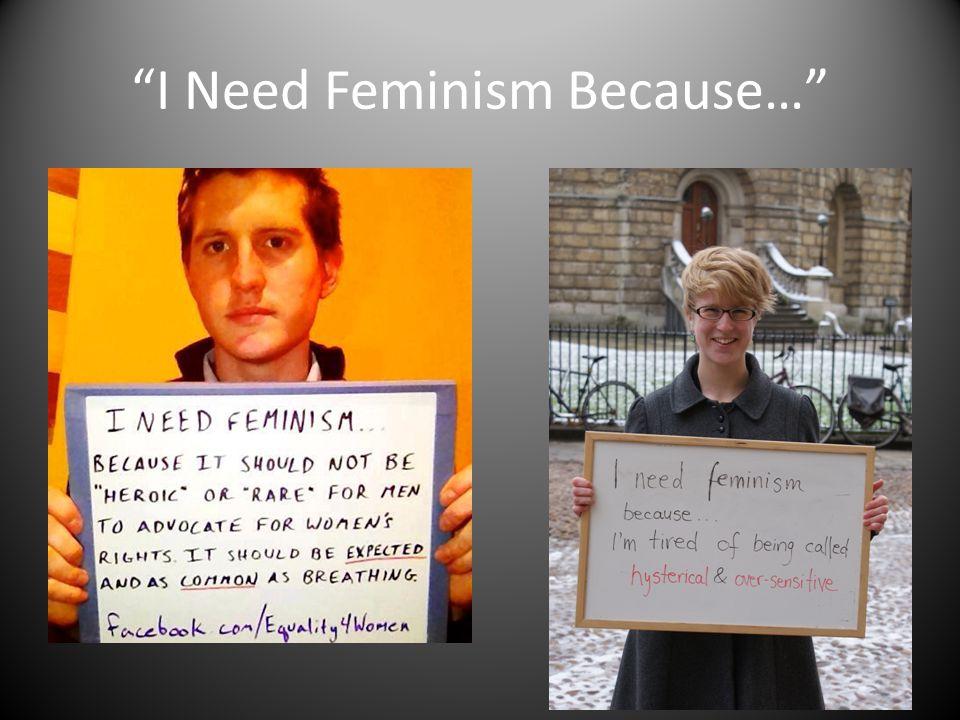 I Need Feminism Because…