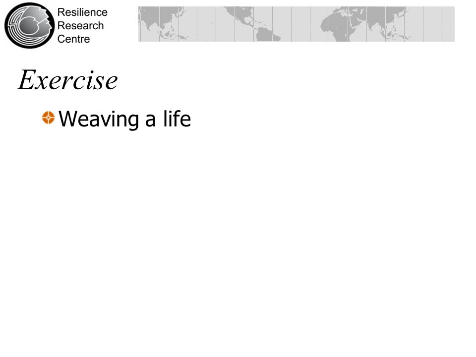 Exercise Weaving a life