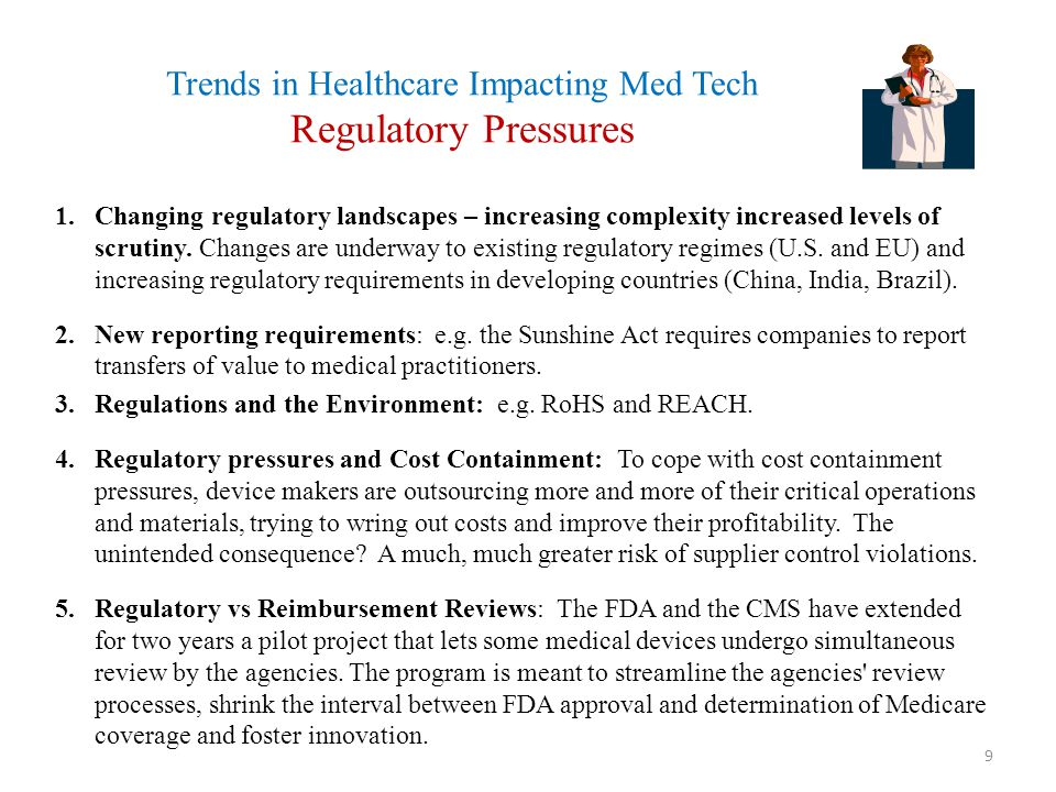 Trends in Healthcare Impacting Med Tech Regulatory Pressures 1.Changing regulatory landscapes – increasing complexity increased levels of scrutiny. Ch