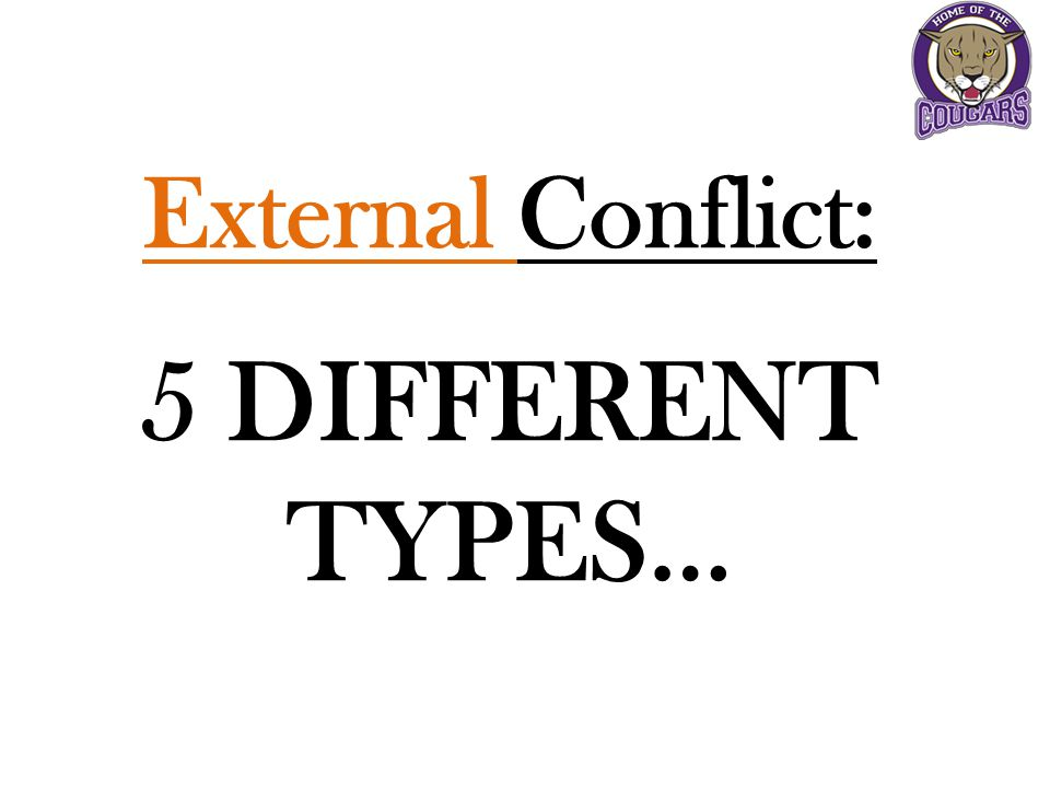 External Conflict: 5 DIFFERENT TYPES…