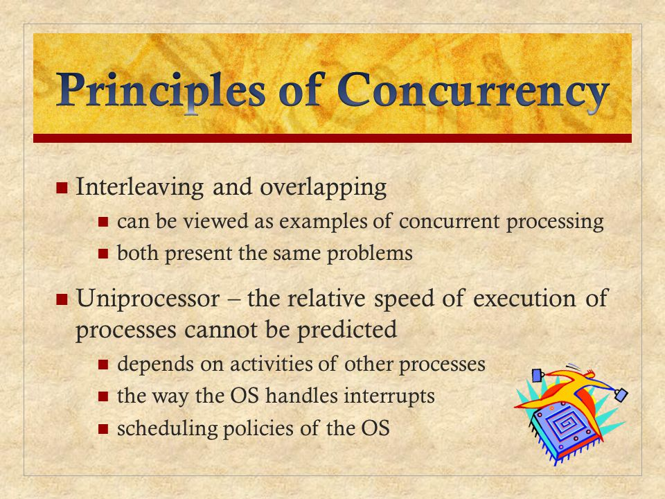 Difficulties of Concurrency Sharing of global resources Difficult for the OS to manage the allocation of resources optimally Difficult to locate programming errors as results are not deterministic and reproducible