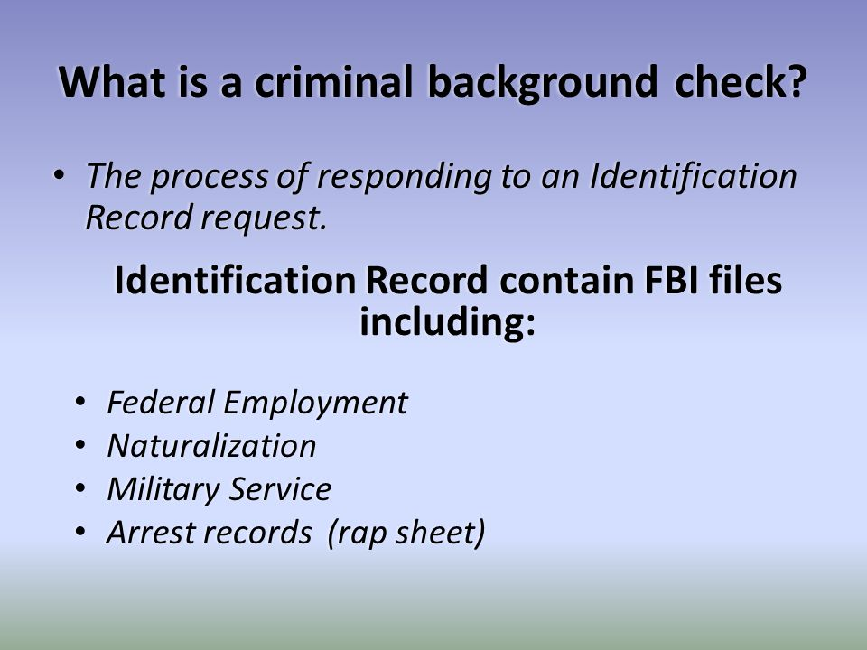 What is a criminal background check What is a criminal background check.