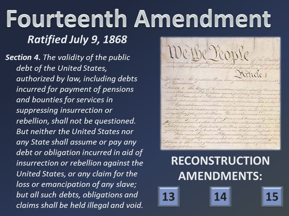 Section 4. The validity of the public debt of the United States, authorized by law, including debts incurred for payment of pensions and bounties for