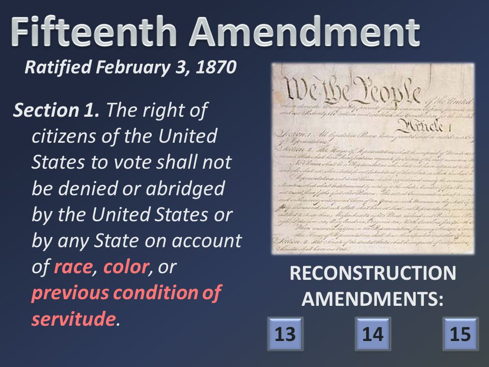 Section 1. The right of citizens of the United States to vote shall not be denied or abridged by the United States or by any State on account of race,