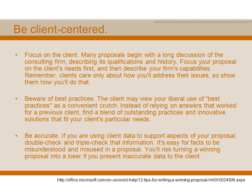 Be client-centered. Focus on the client.