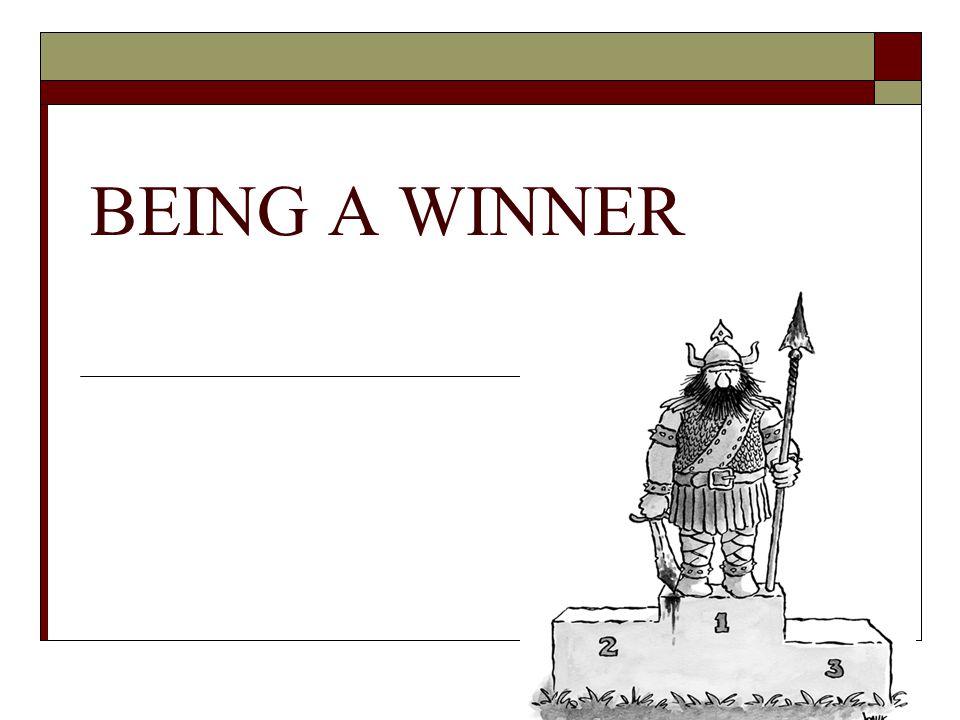 BEING A WINNER