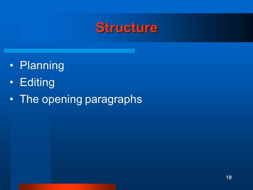 19 Structure Planning Editing The opening paragraphs