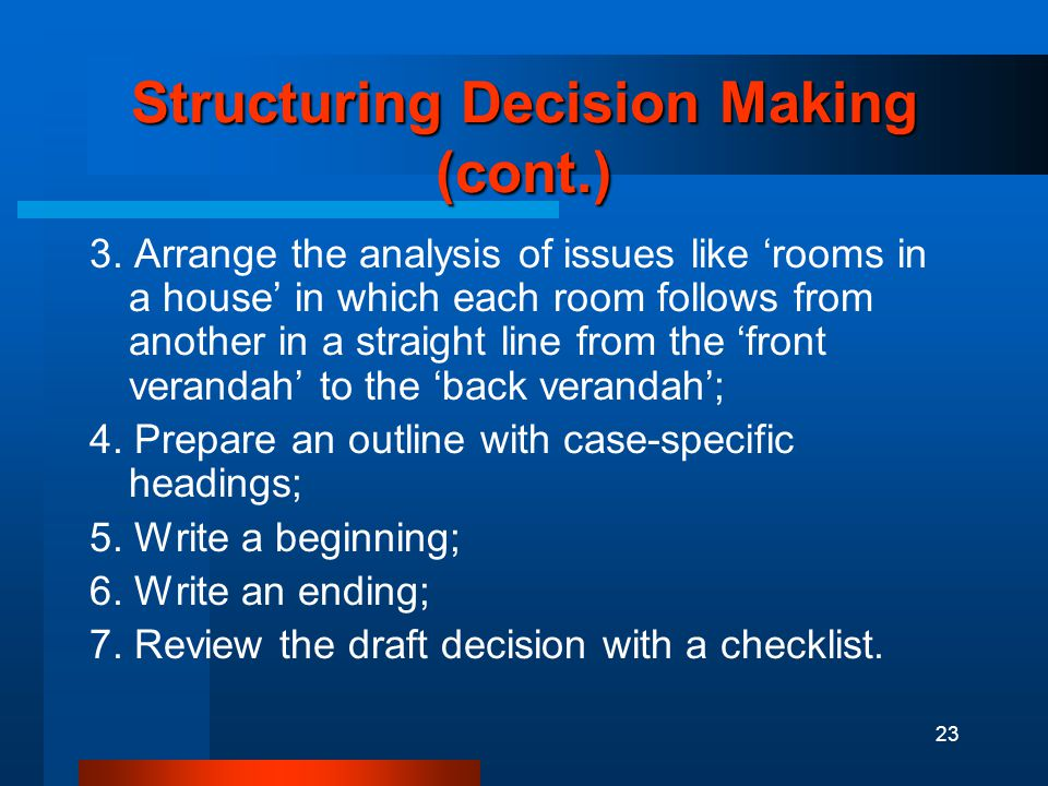 23 Structuring Decision Making (cont.) 3.