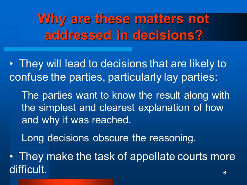 6 Why are these matters not addressed in decisions.