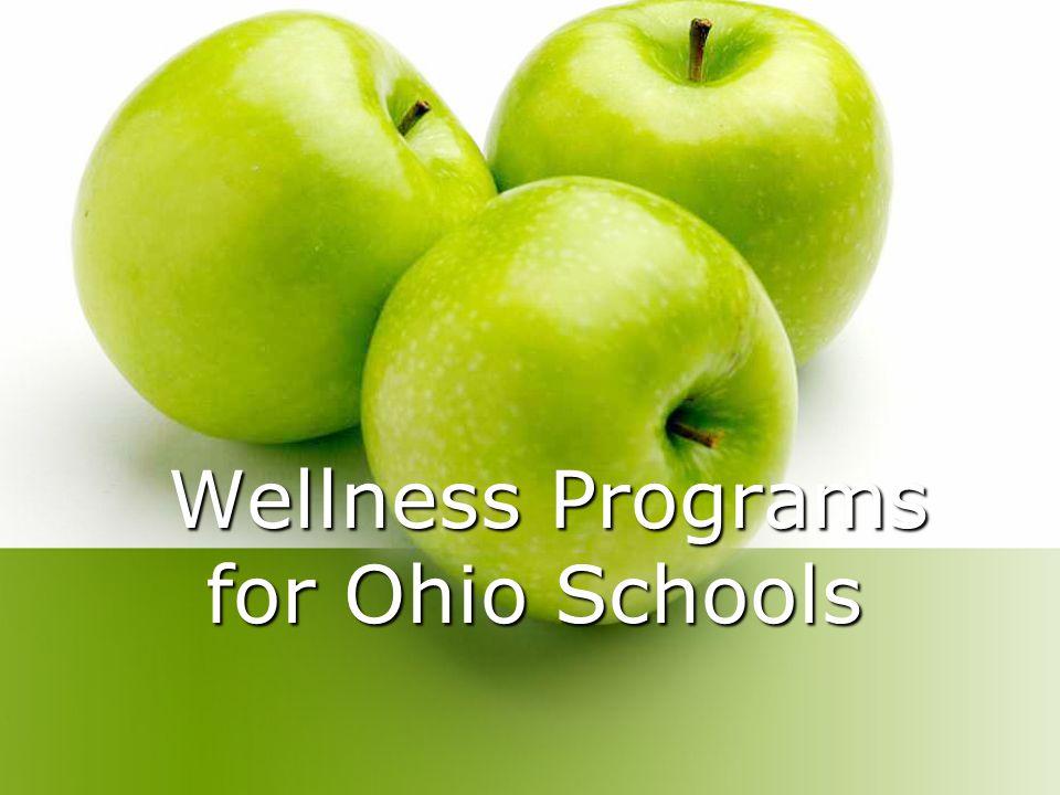 Wellness Programs for Ohio Schools Wellness Programs for Ohio Schools