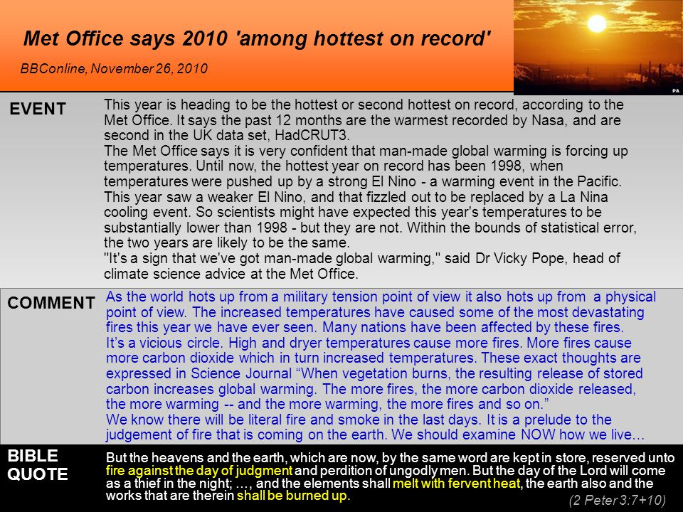 Met Office says 2010 among hottest on record This year is heading to be the hottest or second hottest on record, according to the Met Office.