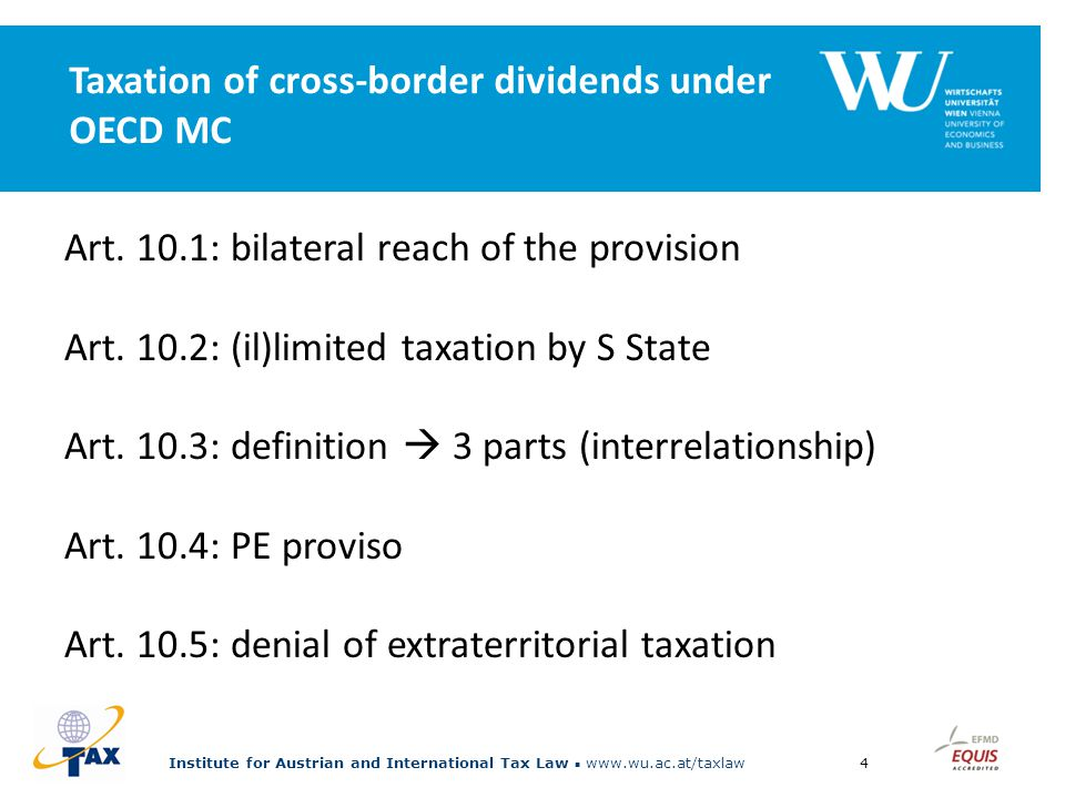 Institute for Austrian and International Tax Law www.wu.ac.at/taxlaw4 Taxation of cross-border dividends under OECD MC Art.