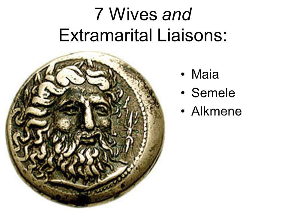 7 Wives and Extramarital Liaisons: Maia Semele Alkmene