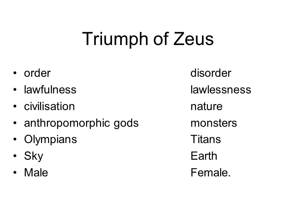 Triumph of Zeus orderdisorder lawfulnesslawlessness civilisationnature anthropomorphic godsmonsters OlympiansTitans SkyEarth MaleFemale.