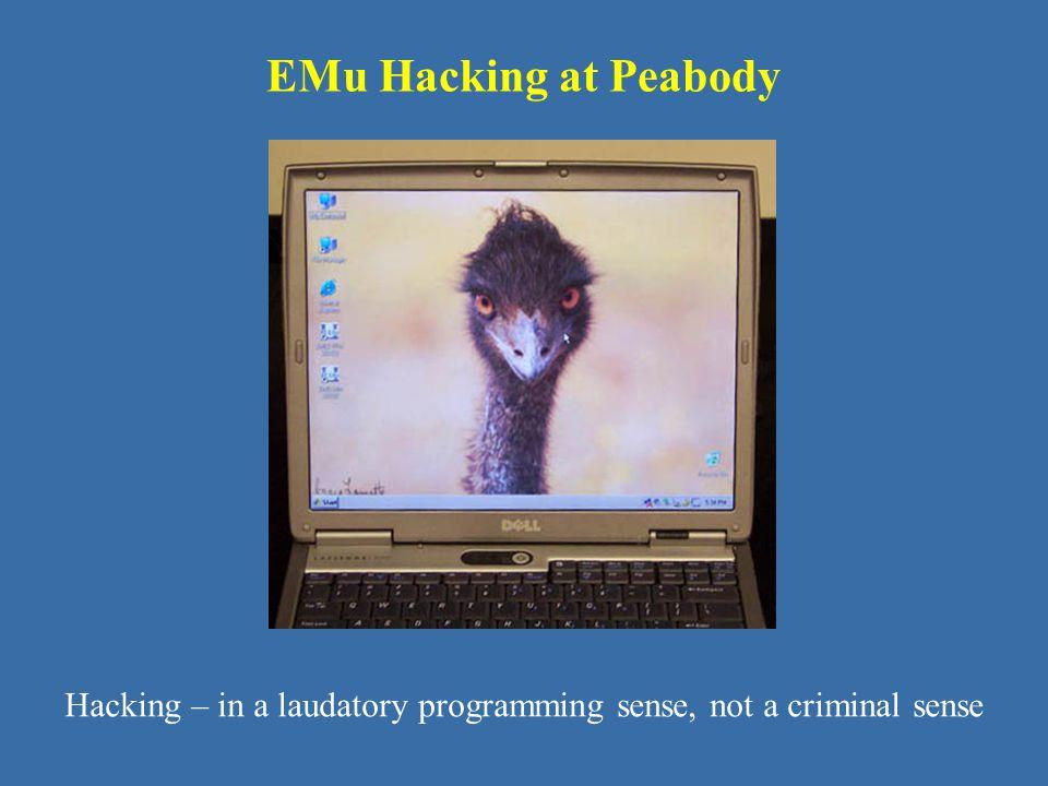 EMu Hacking at Peabody Hacking – in a laudatory programming sense, not a criminal sense
