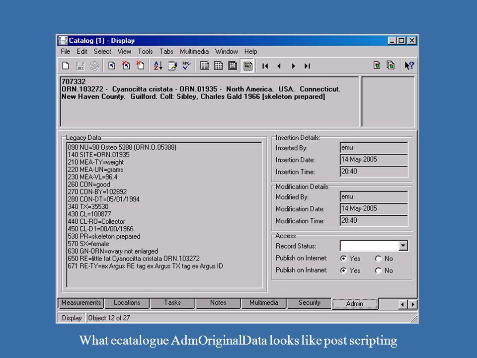 catalogue – round 2 data rec seg What ecatalogue AdmOriginalData looks like post scripting