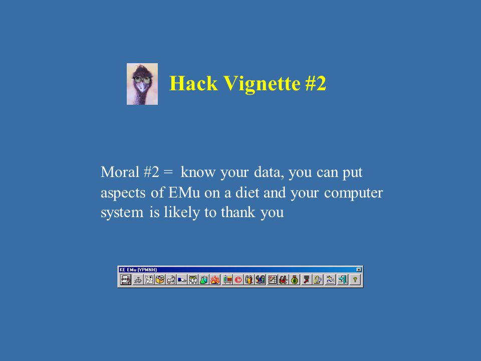 Hack Vignette #2 Moral #2 = know your data, you can put aspects of EMu on a diet and your computer system is likely to thank you