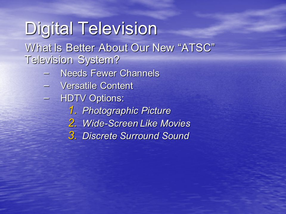 Digital Television What Is Better About Our New ATSC Television System.
