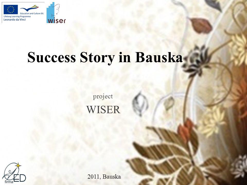 Success Story in Bauska project WISER 2011, Bauska