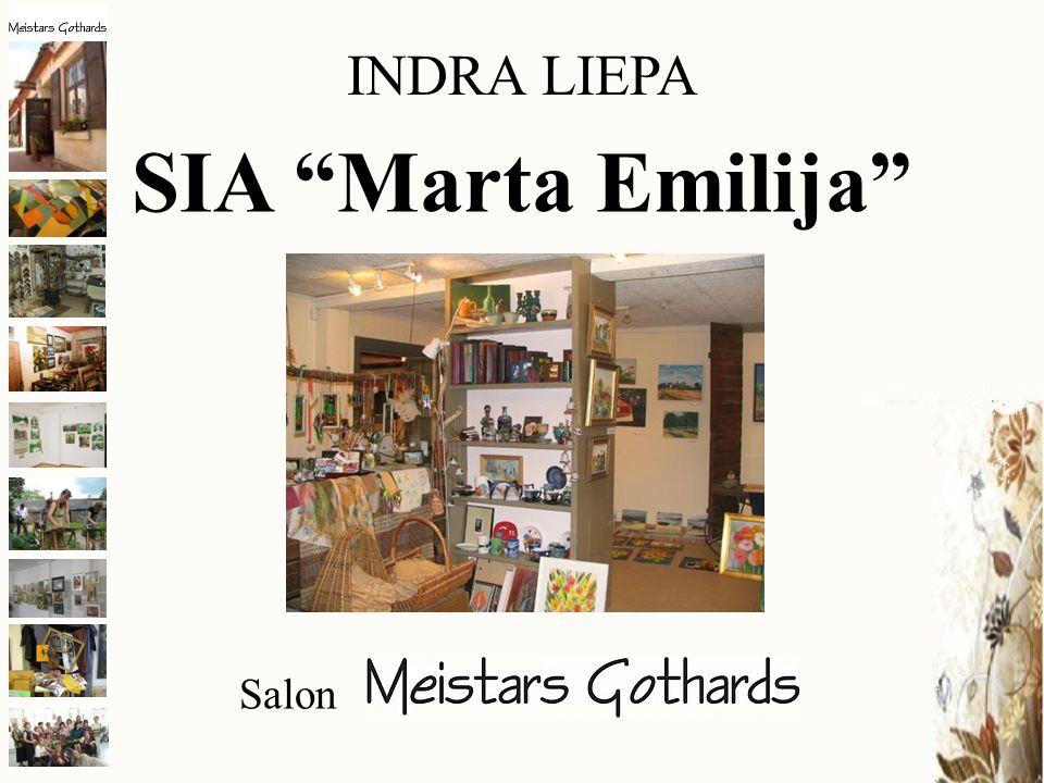 SIA Marta Emilija was established in July, 2002.