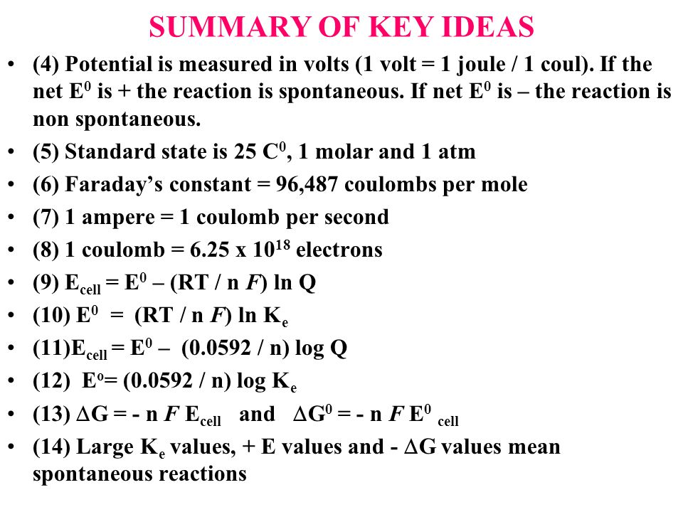 SUMMARY OF KEY IDEAS (4) Potential is measured in volts (1 volt = 1 joule / 1 coul).