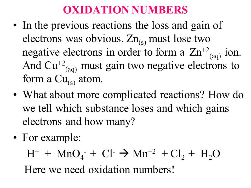 OXIDATION NUMBERS In the previous reactions the loss and gain of electrons was obvious.