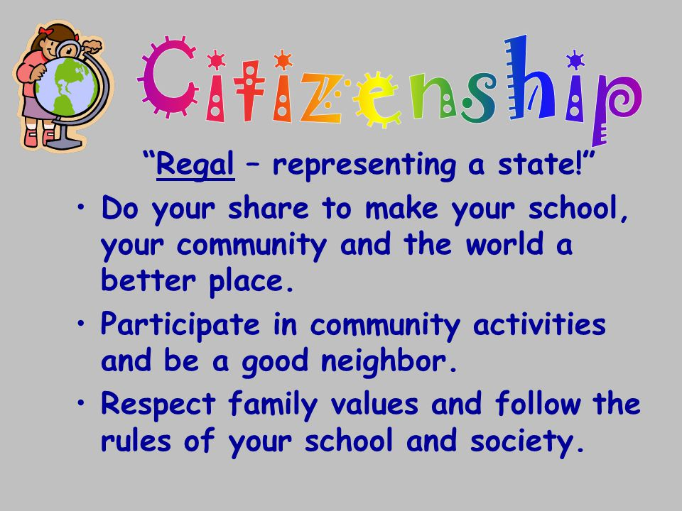 """""""Regal – representing a state!"""" Do your share to make your school, your community and the world a better place. Participate in community activities an"""