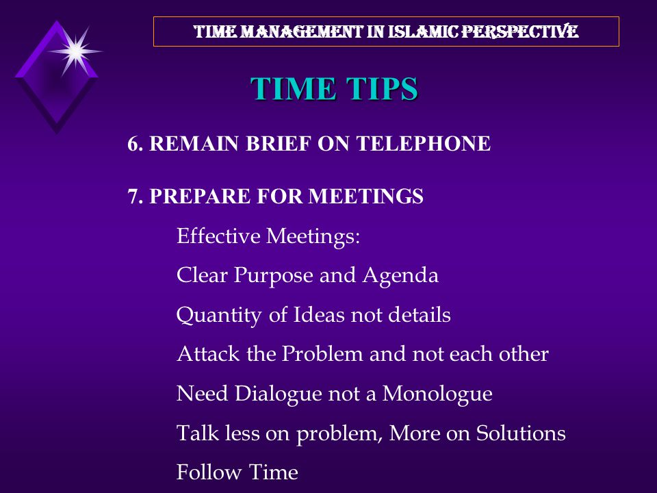 TIME TIPS 3. GROUP SIMILAR TASKS 4. SET ASIDE PRIME TIME FOR CREATIVE THINKING 5. LISTEN CAREFULLY AND CHECK YOUR UNDERSTANDING TIME MANAGEMENT IN ISL