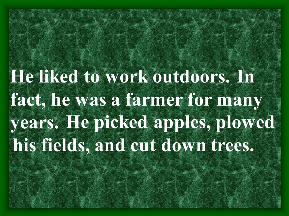 Robert Frost loved nature.He lived in the country much of his life.