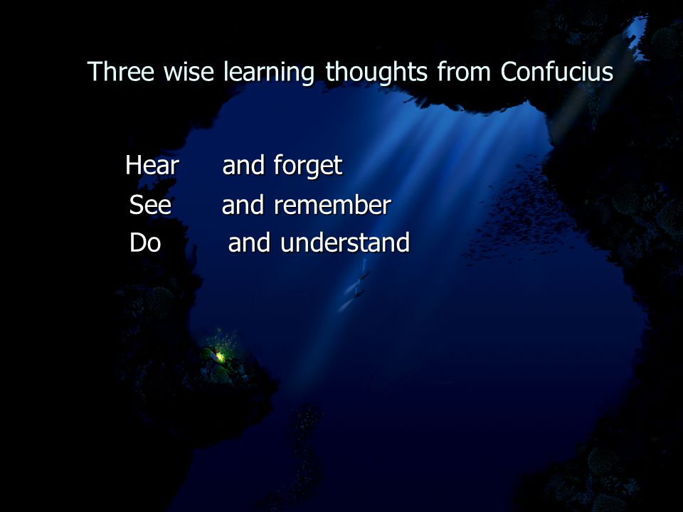 Three wise learning thoughts from Confucius Three wise learning thoughts from Confucius Hear and forget Hear and forget See and remember See and remem