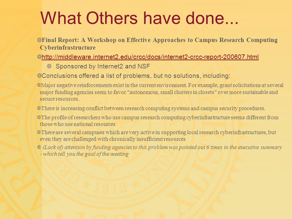 What Others have done... Final Report: A Workshop on Effective Approaches to Campus Research Computing Cyberinfrastructure http://middleware.internet2