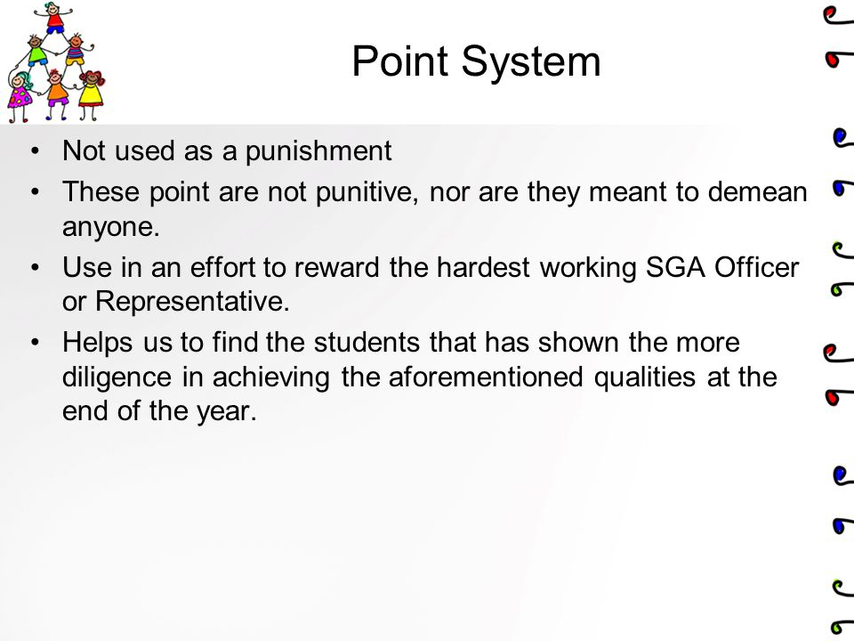 Point System Not used as a punishment These point are not punitive, nor are they meant to demean anyone.