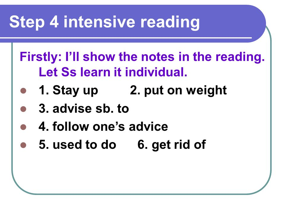 Step 4 intensive reading Firstly: I'll show the notes in the reading.