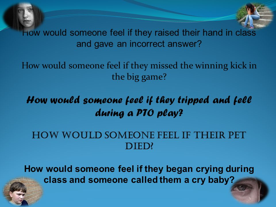 Empathy & Compassion What are they? It is when you try to understand how someone else feels.
