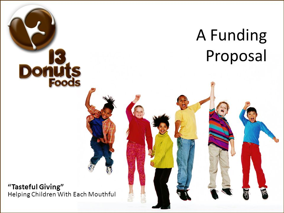 Tasteful Giving Helping Children With Each Mouthful Media Buys Click throughs to the 13 Donuts Foods website will be increased with CPC online Media Buys  Pay only for click throughs while benefiting from brand awareness ad impressions  Can control costs, tweaking the campaigns as needed  Ad creative will focus on charitable element  Media buys can be done through sell service sites for maximum control i.e.
