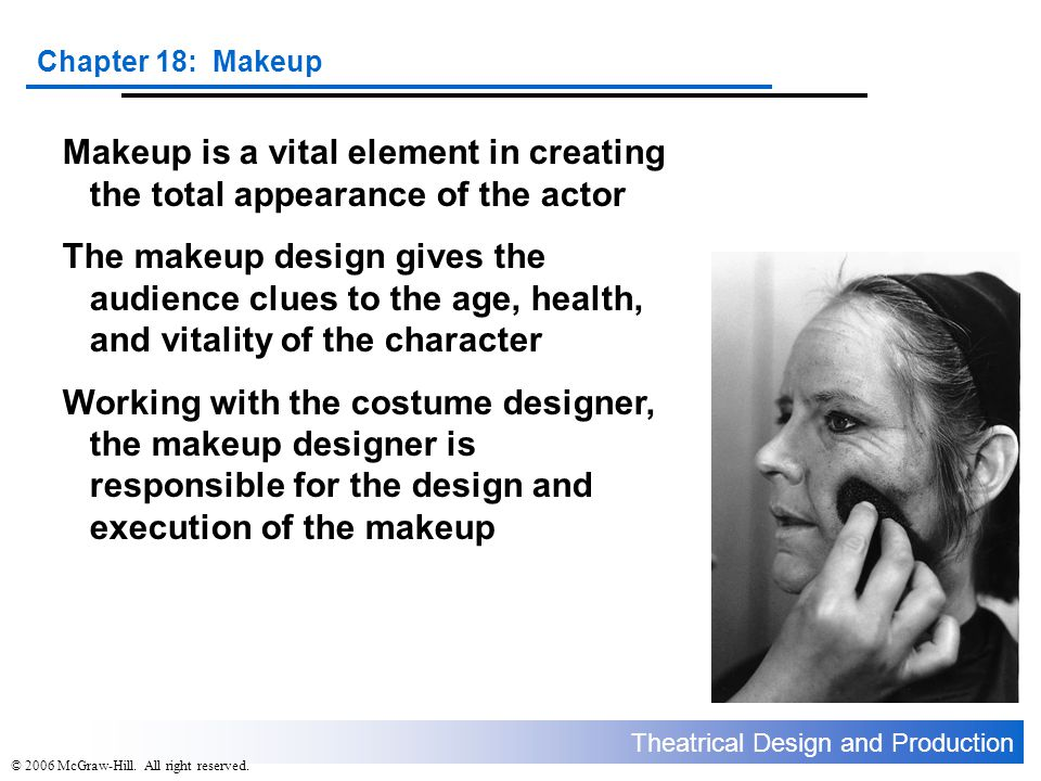 Theatrical Design and Production Chapter 18: Makeup © 2006 McGraw-Hill.
