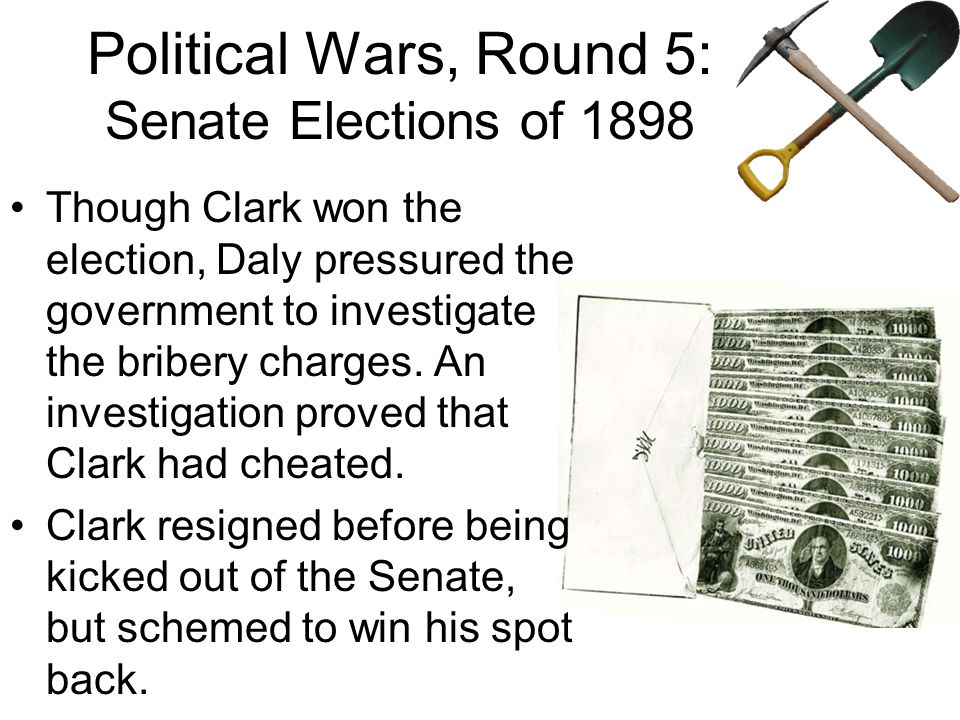 Political Wars, Round 5: Senate Elections of 1898 This was the most corrupt and infamous election of all.