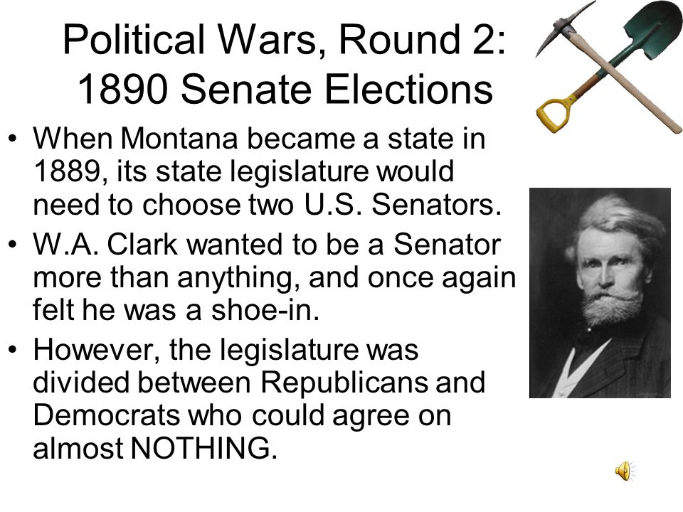Political Wars, Round 1: Territorial Delegate Election of 1888 Before Montana became a state, its representative in Congress was called the Territorial Delegate.