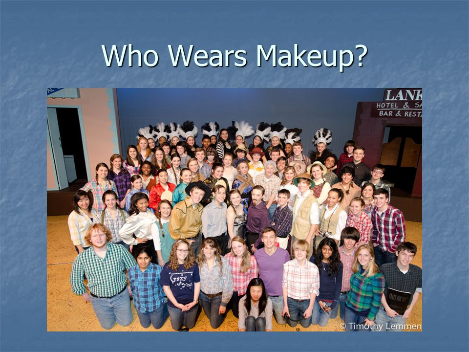 Who Wears Makeup