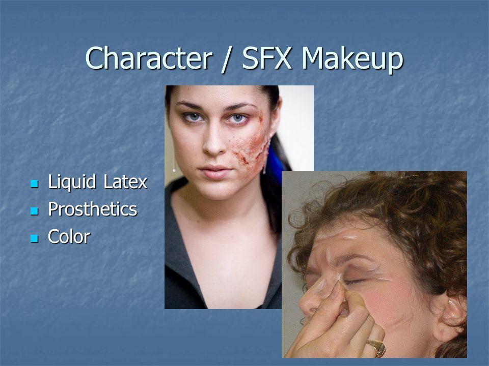 Character / SFX Makeup Liquid Latex Liquid Latex Prosthetics Prosthetics Color Color