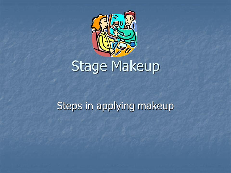 Stage Makeup Steps in applying makeup