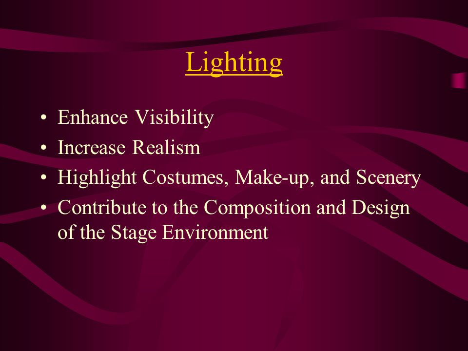 Elements of Production Lighting Stage types and directions Sound Scenery Make-up Costumes Props